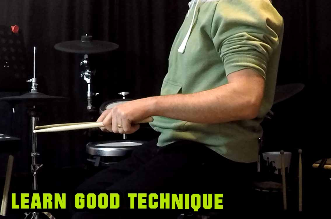 Learn good technique on drums